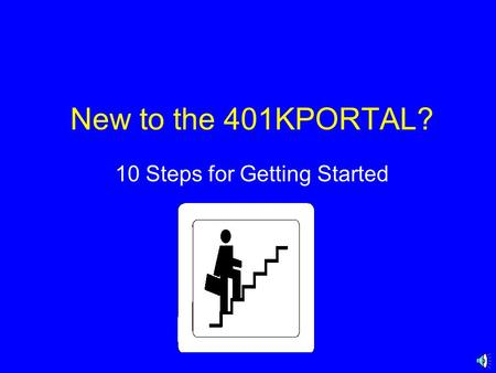 New to the 401KPORTAL? 10 Steps for Getting Started.