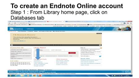 To create an Endnote Online account Step 1 : From Library home page, click on Databases tab.