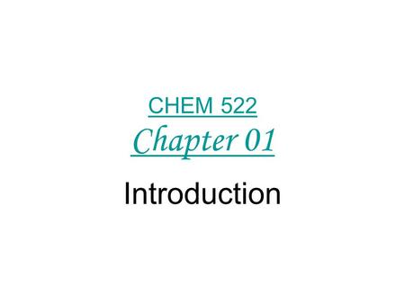 CHEM 522 Chapter 01 Introduction. Transition Metal Organometallic Chemistry Organic versus inorganic chemistry Transition metals –Oxidation state –d orbitals.