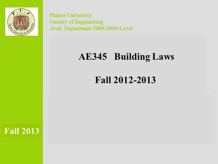 Construction Requirements (planning) Building Laws Fall 2012-2013 AE345 Fall 2013.
