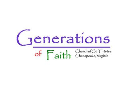 Church of St. Thérèse Chesapeake, Virginia Faith of Generations.
