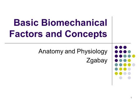 Basic Biomechanical Factors and Concepts