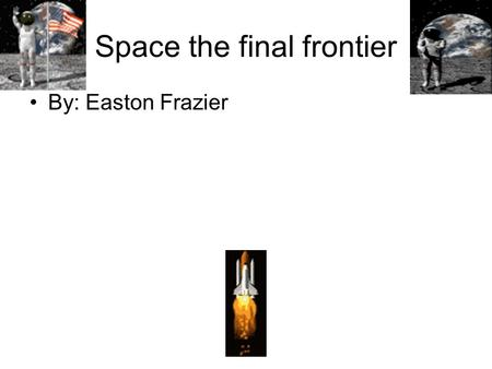 Space the final frontier By: Easton Frazier. The orbit you take between the Earth and Mars. The typical time during Mars's closest approach to the Earth.