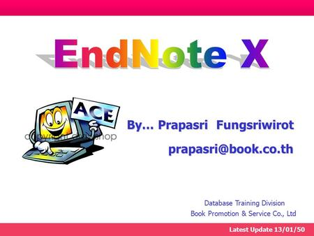 By… Prapasri Fungsriwirot Database Training Division Book Promotion & Service Co., Ltd Latest Update 13/01/50.