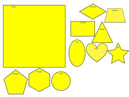 Square rectangle triangle diamond trapezoid pentagon hexagon circle oval heart star.