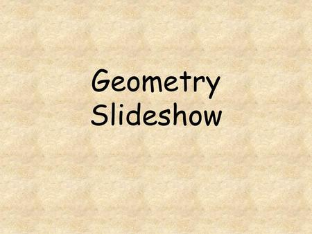 Geometry Slideshow.