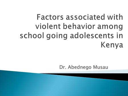 Dr. Abednego Musau. School violence is widely held to have become a serious problem in recent decades in many countries. It includes violence between.