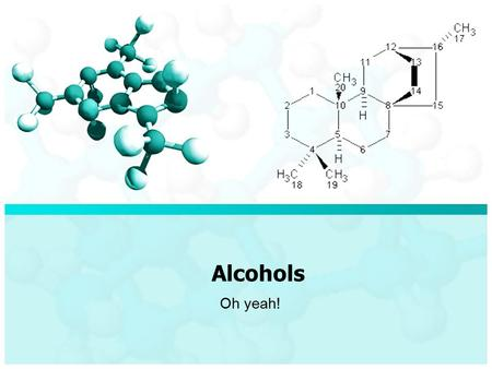 Alcohols Oh yeah!. Alcohol Compound where a hydroxyl group (-OH) replaces one of the hydrogens on a carbon General Formula: – R- OH Example: – CH 3 CH.