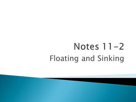 Floating and Sinking.  Density is a measure of how closely packed the atoms in a substance are  Density is a physical property  All matter has measurable.