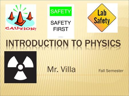 Mr. Villa Fall Semester.  Carelessness  Insufficient knowledge  Taking unnecessary risks  Being in too great a hurry.