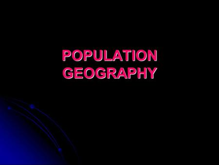 POPULATION GEOGRAPHY. There are 6.7 billion people on earth Why is the earth unevenly populated? Why is the earth unevenly populated? Why is the population.