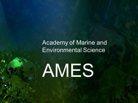 Academy of Marine and Environmental Science AMES.
