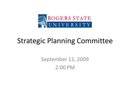 Strategic Planning Committee September 11, 2009 2:00 PM.