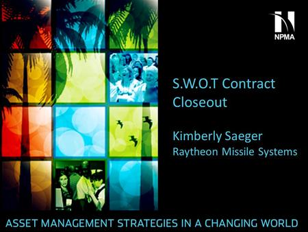 S.W.O.T Contract Closeout Kimberly Saeger Raytheon Missile Systems.