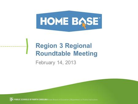 Region 3 Regional Roundtable Meeting February 14, 2013.
