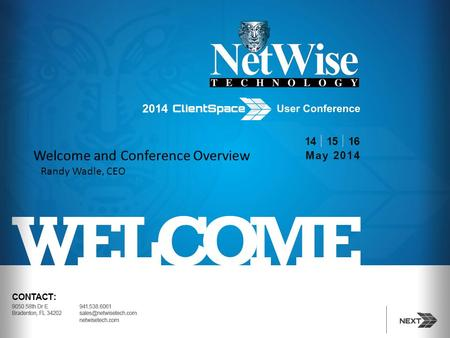 Welcome and Conference Overview Randy Wadle, CEO.