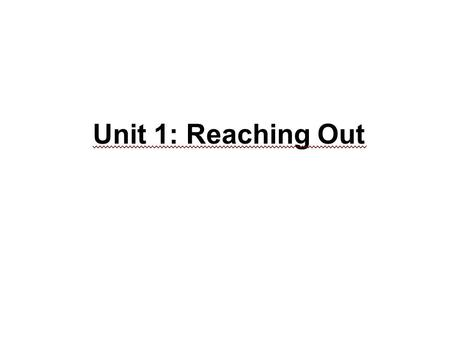Unit 1: Reaching Out. Lesson 1 Spelling Long and Short a 1. blade11. sale 2. gray12. hang 3. past13. stain 4. afraid14. glass 5. magic15. raft 6. delay16.