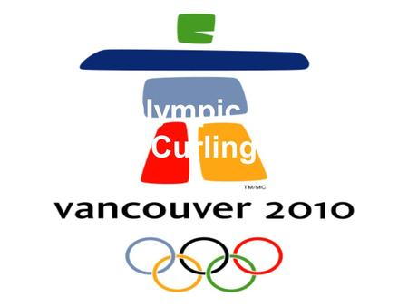 2010 Olympic Games: Curling By: Lisa Feldman. Terms Used Hogged: When a rock is removed from play. Delivery: The sliding of the rock. End: One round of.