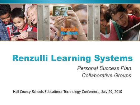 Personal Success Plan Collaborative Groups Hall County Schools Educational Technology Conference, July 29, 2010.