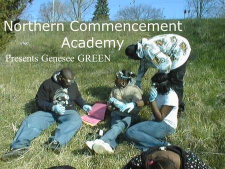 Northern Commencement Academy Presents Genesee GREEN.