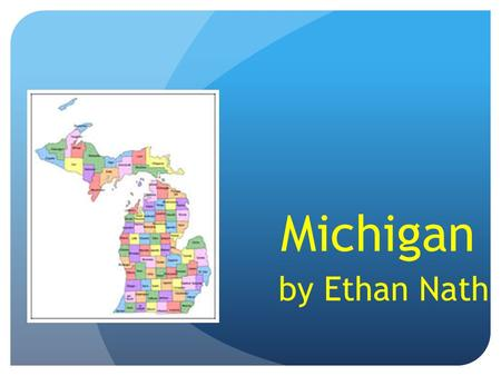 Michigan by Ethan Nath. Geographer State Capital: Lansing Region: Midwest Major Cities: Detroit, Warren, Flint Michigan Borders Wisconsin And Indiana.