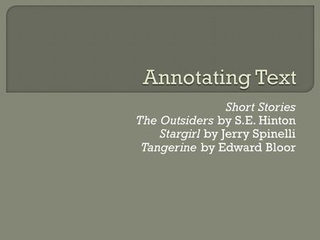 Annotating Text Short Stories The Outsiders by S.E. Hinton