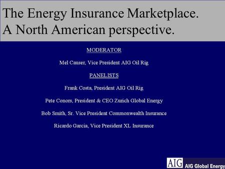 The Energy Insurance Marketplace. A North American perspective.