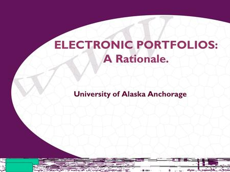 NLII Meeting October 25, 2002 ELECTRONIC PORTFOLIOS: A Rationale. University of Alaska Anchorage.