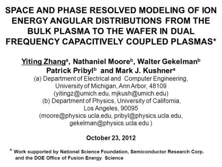 SPACE AND PHASE RESOLVED MODELING OF ION ENERGY ANGULAR DISTRIBUTIONS FROM THE BULK PLASMA TO THE WAFER IN DUAL FREQUENCY CAPACITIVELY COUPLED PLASMAS*