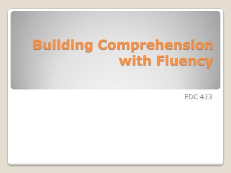 Building Comprehension with Fluency EDC 423. Mount Everest (End of Grade 5)
