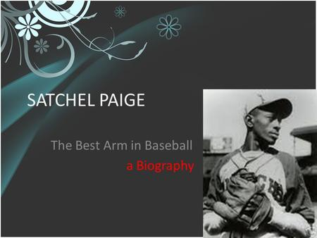 SATCHEL PAIGE The Best Arm in Baseball a Biography.