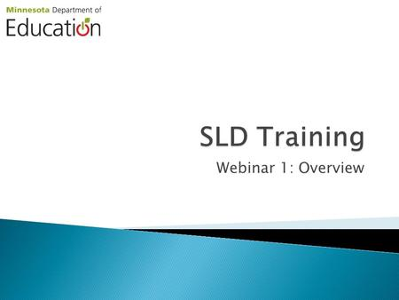 Webinar 1: Overview. 1. Overview  Link to SLD Rule  Multi-tiered Systems of Support (MTSS)  Systems of Assessment 2. Introduction to Tiers  Tier 1: