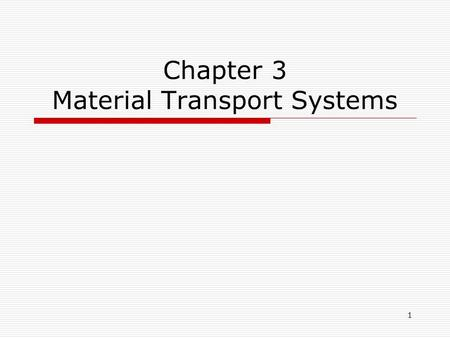 1 Chapter 3 Material Transport Systems. 2 Material Transport Systems  Five categories of material transport equipment are commonly used in manufacturing.