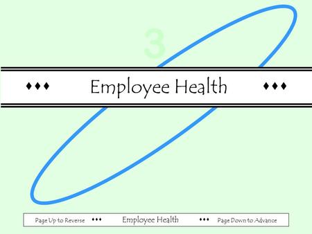 Page Up to Reverse  Employee Health  Page Down to Advance  Employee Health  3.