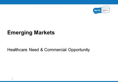 Healthcare Need & Commercial Opportunity Emerging Markets.