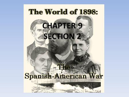 CHAPTER 9 SECTION 2. AMERICAN POWER AND ECONOMIC INTERESTS AROUND THE WORLD WERE GROWING – THEY DID NOT WANT TO RISK WAR WITH OTHER POWERS TO ACQUIRE.