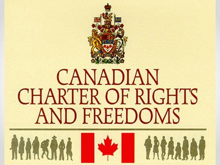 The Canadian Charter of rights and freedoms. THE CANADIAN CONSTITUTION AND THE CHARTER Charter was entrenched in the Constitution with the passage of.