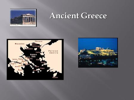 Ancient Greece. 1. Early Civilizations: Minoans (Crete) and Mycenae (mi se ne) 2. Classical Greece (flourishing of arts, literature, philosophy; domination.
