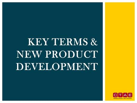 KEY TERMS & NEW PRODUCT DEVELOPMENT. 1.Explain how companies find and develop new-product ideas 2.List and define the steps in the new- product development.