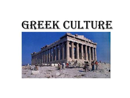 Greek Culture. Philosophy Explanation of the nature of the universe Questions of reality and human existence Thales – 1 st philosopher.