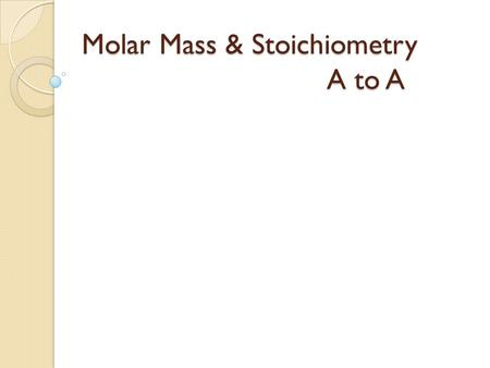 Molar Mass & Stoichiometry A to A. What is the Molar Mass of Mg(OH) 2 ? 1. 41.32 g/mole 2. 42.33 g/mole 3. 58.33 g/mole 4. 827.03 g/mole 1234567891011121314151617181920.