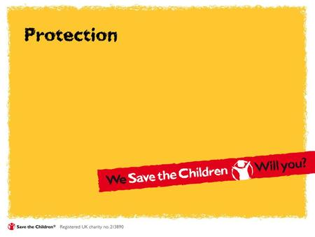 Protection. We're ambitious Save the Children focus on Children associated with armed forces and groups Children in emergencies Child labour Crisis in.