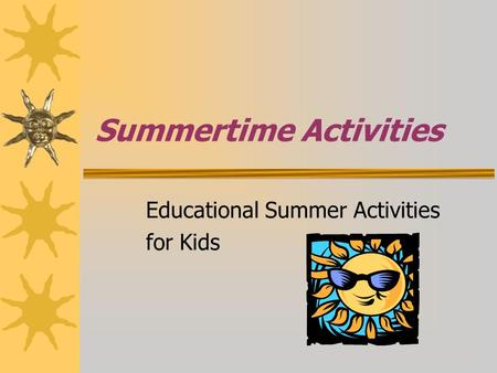 Summertime Activities Educational Summer Activities for Kids.
