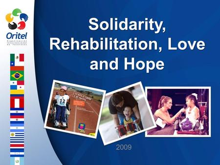 Solidarity, Rehabilitation, Love and Hope 2009. Birth.