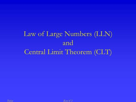 TobiasEcon 472 Law of Large Numbers (LLN) and Central Limit Theorem (CLT)