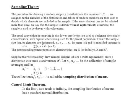 Sampling Theory The procedure for drawing a random sample a distribution is that numbers 1, 2, … are assigned to the elements of the distribution and tables.