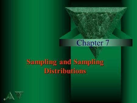 Chapter 7 Sampling and Sampling Distributions ©. Simple Random Sample simple random sample Suppose that we want to select a sample of n objects from a.