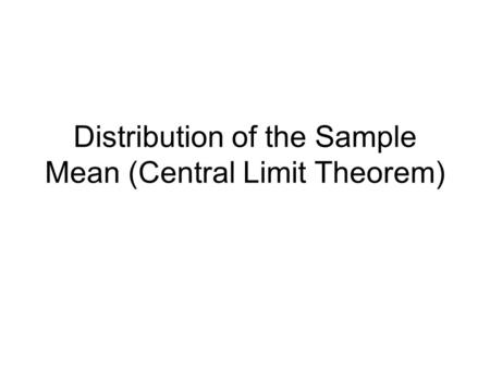 Distribution of the Sample Mean (Central Limit Theorem)