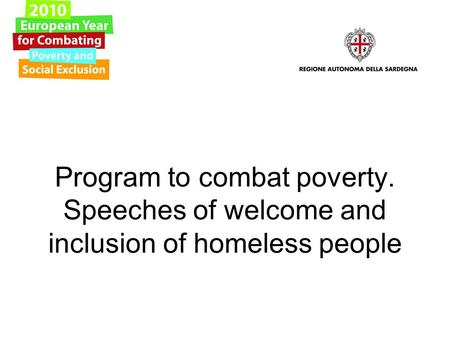 Program to combat poverty. Speeches of welcome and inclusion of homeless people.