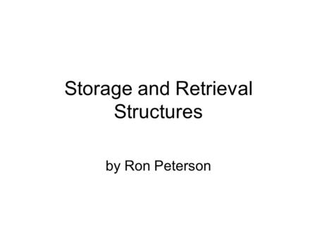 Storage and Retrieval Structures by Ron Peterson.